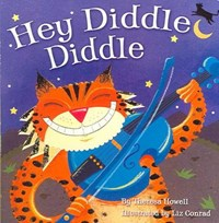 Hey Diddle Diddle | Theresa Howell ; Liz Conrad |
