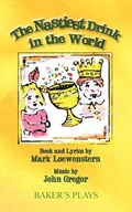 The Nastiest Drink in the World | Mark Loewenstern ; John Gregor |