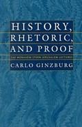 History, Rhetoric, and Proof | Carlo Ginzburg |