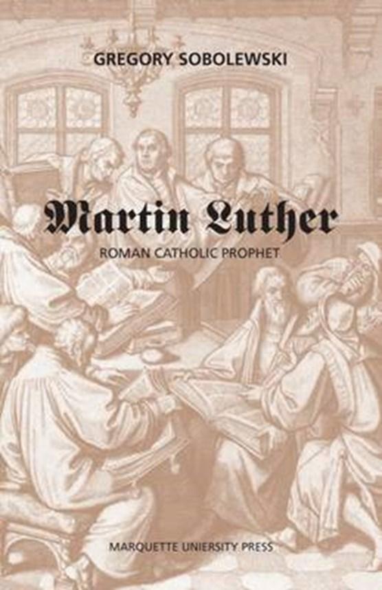 Martin Luther, Roman Catholic Prophet