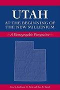Utah at the Beginning of the New Millennium | Cathleen Zick |