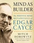 Mind as Builder | Mitch Horowitz |