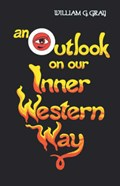 Outlook on Our Inner Western Way   William G. Gray  