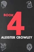Book 4 | Aleister Crowley |