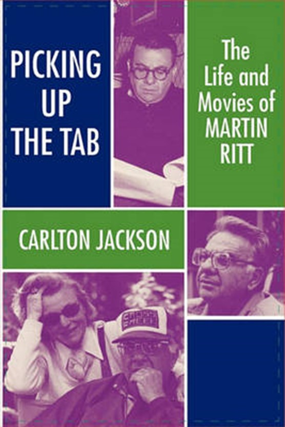 Martin Ritt: the Life and Movies
