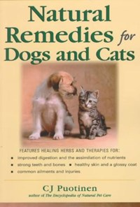 Natural Remedies For Dogs And Cats   C.J. Puotinen  