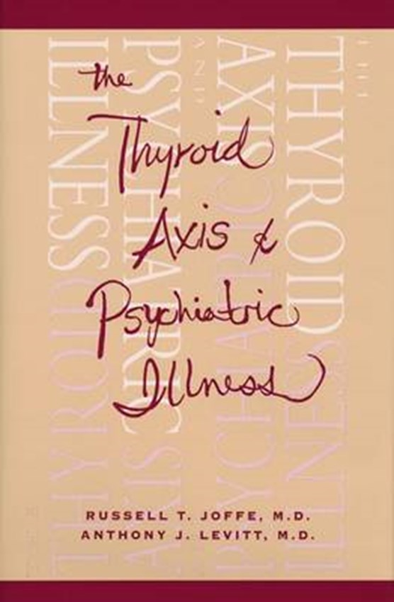 The Thyroid Axis and Psychiatric Illness