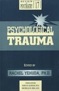 Psychological Trauma   Yehuda, Rachel (bronx Veterans Affairs ) ; Riba, Michelle B. (university of Michigan)  