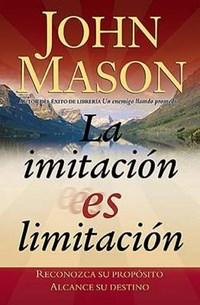 La Imitacion Es Limitacion   John Mason  
