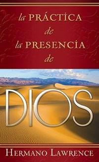 La Practica de La Presencia de Dios | Hermano Lawrence |