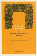 Popular Annuals of Eastern North America, 1865-1914   Peggy Cornett Newcomb  