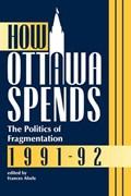 How Ottawa Spends, 1991-1992 | Frances Abele |