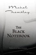 The Black Notebook | Michel Tremblay |