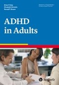 Attention Deficit / Hyperactivity Disorder in Adults   Brian P. Daly ; Elizabeth Nicholls ; Ronald T. Brown  