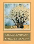 Gustave Baumann | Krause, Martin F ; Yurtseven, Madeline Carol ; Acton, David |