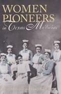 Women Pioneers in Texas Medicine   Silverthor  