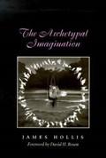 The Archetypal Imagination   James Hollis  