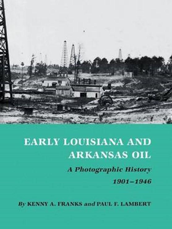 Early Louisiana And Arkansas Oil