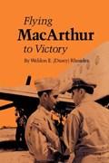 "Flying Macarthur To Victory   Weldon E. """"dusty"""" Rhoades  "