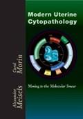 Modern Uterine Cytopathology   Meisels, Alexander ; Morin, Carol  