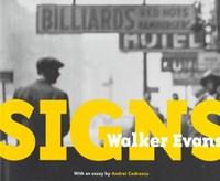 Walker Evans - Signs | Andrei Codrescu |