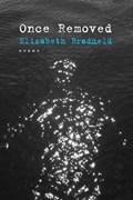 Once Removed | Elizabeth Bradfield |