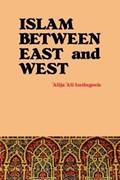 Islam Between East and West | Alija Ali Izetbegovic |