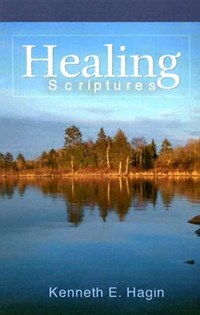 Healing Scriptures | Kenneth E. Hagin |