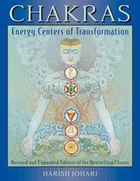 Chakras - Energy Centers of Transformation   Harish Johari  