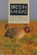 Birds in Kansas   Thompson, Max C ; Ely, Charles A  