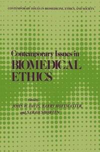 Contemporary Issues in Biomedical Ethics   John W. Davis ; Barry Hoffmaster ; Sarah J. Shorten  