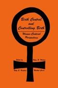 Birth Control and Controlling Birth | Helen B. Holmes ; Betty B. Hoskins ; Michael Gross |