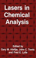 Lasers in Chemical Analysis   Gary M. Hieftje ; John C. Travis ; Fred E. Lytle  