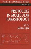 Protocols in Molecular Parasitology | John E. Hyde |