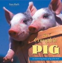 The Complete Pig | Sara Lindsay Rath |