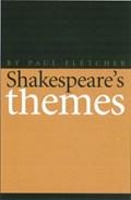 Shakespeare's Themes | Paul Fletcher |