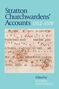 Stratton Churchwardens' Accounts, 1512-1578   Joanna Mattingly  