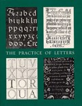 The Practice of Letters - The Hofer Collection of Writing Manuals 1514-1800   David P. Becker  
