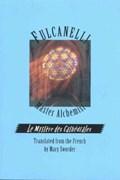 Fulcanelli: Master Alchemist | Fulcanelli |