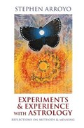 Experiments & Experience With Astrology | Stephen Arroyo |