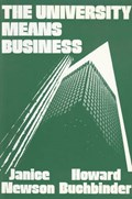 The University Means Business   Janice Newson ; Howard Buchbinder  