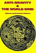 Anti-Gravity and the World Grid | David Hatcher (david Hatcher Childress) Childress |