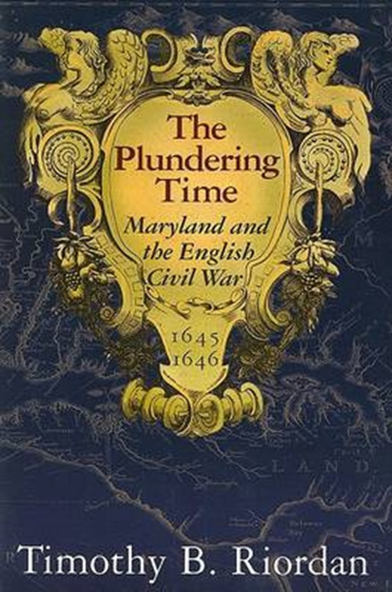 Riordan, T: Plundering Time - Maryland and the English Civil