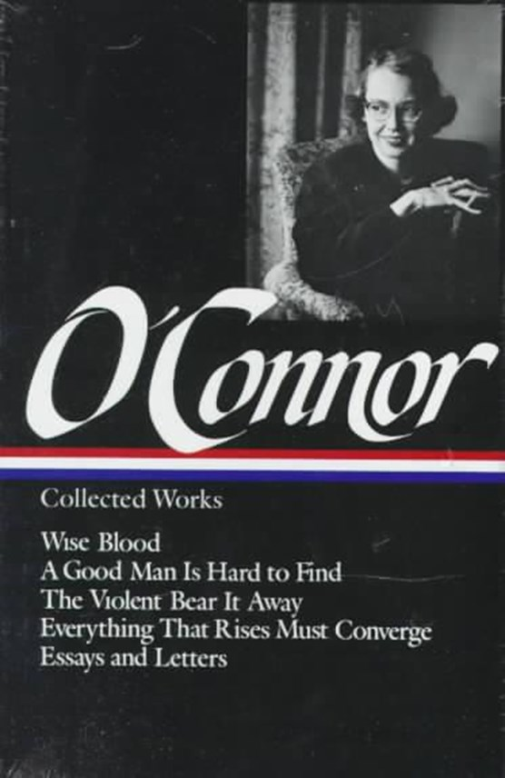Flannery O'Connor: Collected Works (LOA #39)