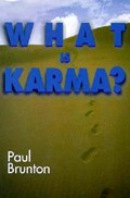 What is Karma?   Paul Brunton  