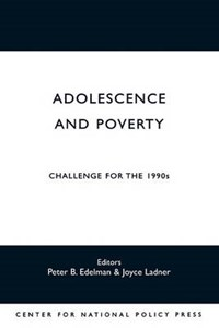 Adolescence and Poverty   Peter Edelman ; Joyce Ladner  