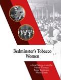 Bedminster's Tobacco Women | Thomas, Helen ; Tomlinson, Rosie ; Zutshi, Mavis |