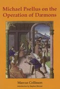 Michael Psellus on the Operation of Daemons | Marcus Collisson |