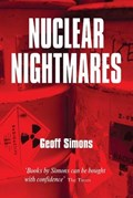 Nuclear Nightmares | Geoff L. Simons |