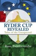 Ryder Cup Revealed | Ross Biddiscombe |
